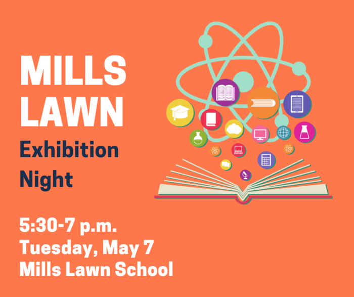 Join our Mills Lawn #FearlessThinkers for Exhibition Night from 5:30-7 p.m. on Tuesday, May 7 at Mills Lawn School. Great chance to see the incredible, hands-on learning our students and teachers have engaged in this year!