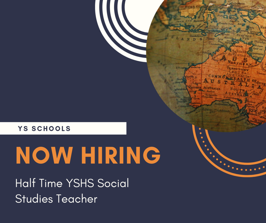 YSHS is now hiring a Half Time Social Studies Teacher for the 2019-2020 school year.