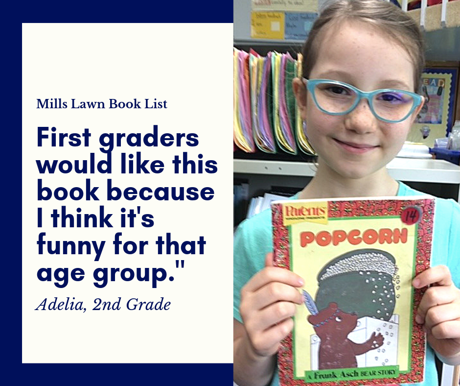 Second grader Adelia recommends the book Popcorn by Frank Asch for your summer reading list.