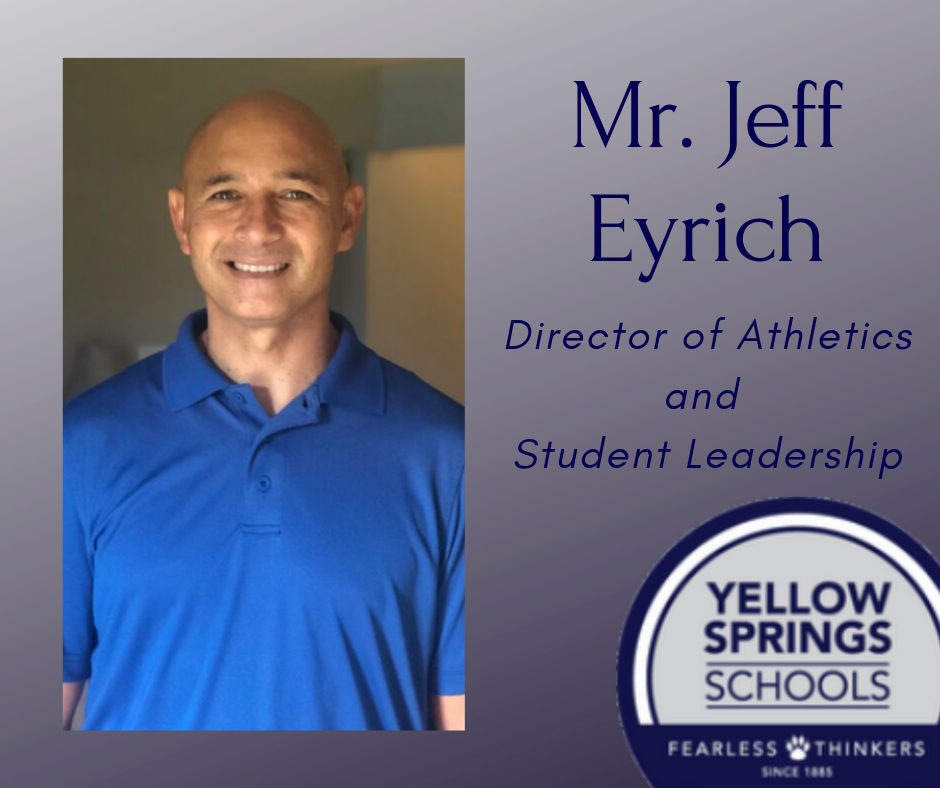 Mr. Jeff Eyrich is the new Director of Athletics and Student Leadership at Yellow Springs Schools. Welcome to YS Schools! #FearlessThinkers More at http://ow.ly/Efin50vvWEh. #GoBulldogs