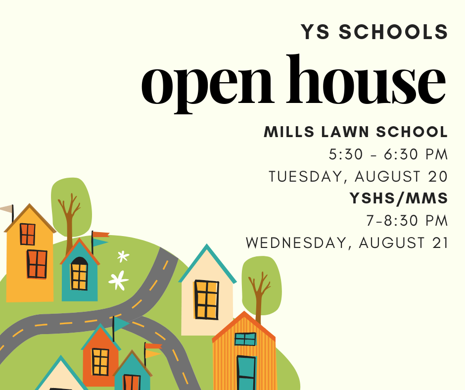 The new school year at YS Schools kicks off with Mills Lawn Open House from 5:30-6:30 p.m. on Tuesday, August 20, and YSHS/MMS Open House from 7-8:30 p.m. on Wednesday, August 21! #FearlessThinkers