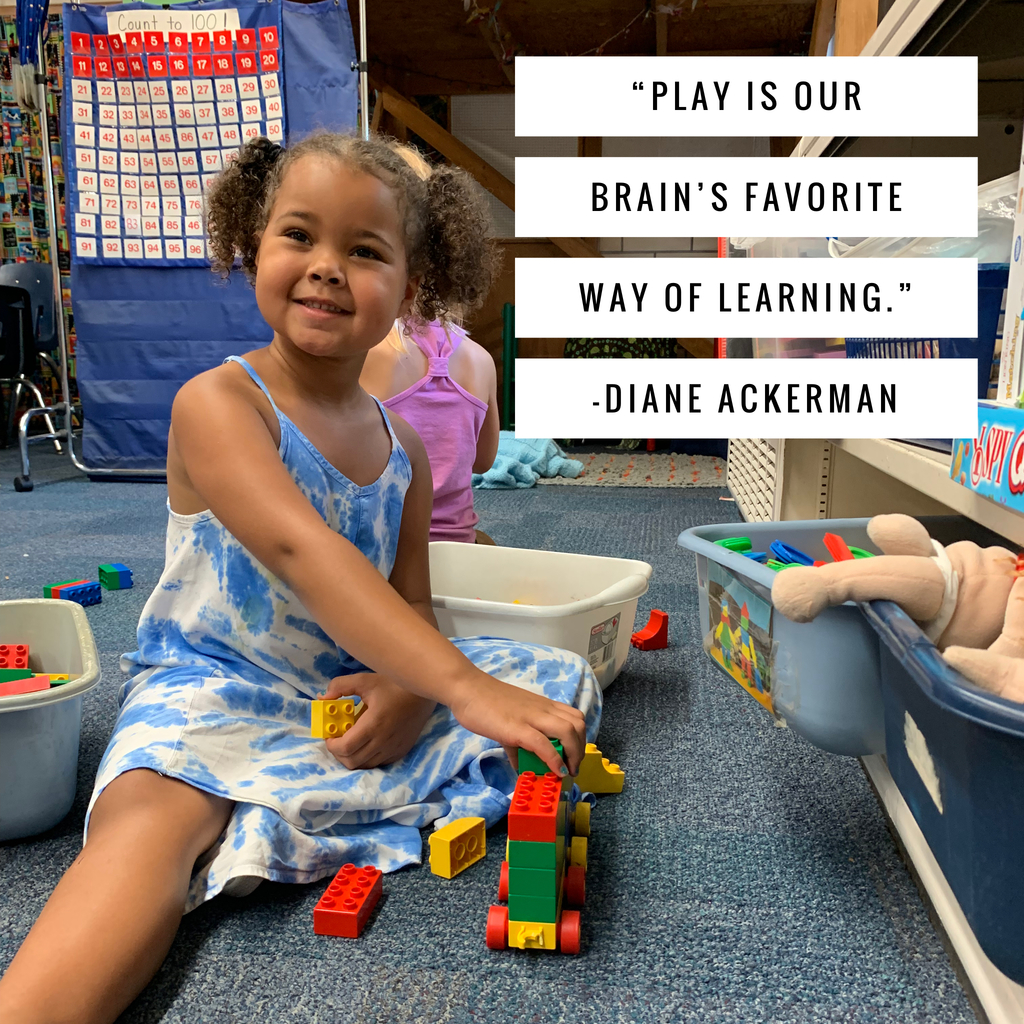 """Play is our brain's favorite way of learning."" -Diane Ackerman"