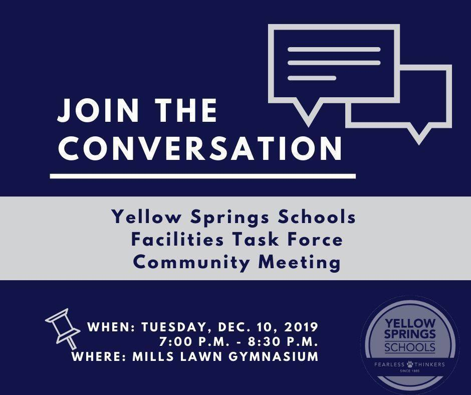 We hope to see you tomorrow night on Tuesday, Dec. 10 at 7 pm in the Mills Lawn Gym for a community meeting. The Yellow Springs Schools Facilities Task Force will share what it has learned over the past few months and would like to hear your perspective. #FearlessThinkers