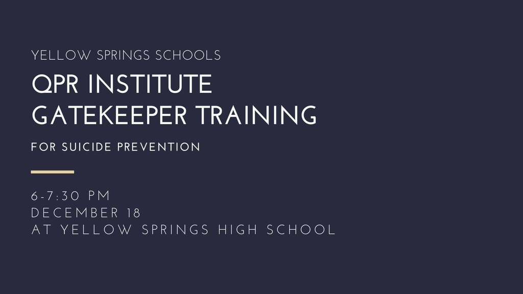 QPR Institute Gatekeeper Training will be offered at 6 pm on December 18 at Yellow Springs High School.
